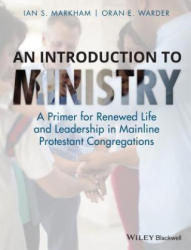Introduction to Ministry - A Primer for Renewed Life and Leadership in Mainline Protestant Congregations (2015)
