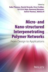 Micro- and Nano-Structured Interpenetrating Polymer Networks - From Design to Applications (2016)