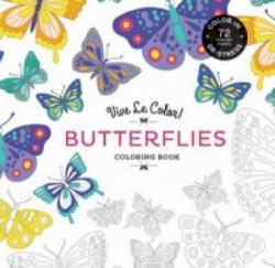 Vive Le Color! Butterflies (Adult Coloring Book): Color In; De-str - Abrams Noterie (2015)