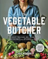 Vegetable Butcher - Cara Mangini (2016)