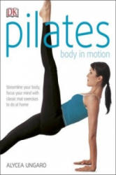 Pilates Body in Motion - Alycea Ungaro (2016)