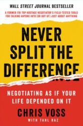 NEVER SPLIT THE DIFFERENCE - Chris Voss, Tahl Raz (2016)