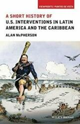 US Interventions in Latin America and the Caribbean - A Short History (2016)