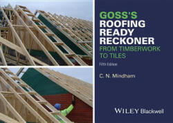 Goss's Roofing Ready Reckoner - From Timberwork to Tiles (2016)
