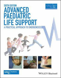 Advanced Paediatric Life Support - A Practical Approach to Emergencies (2016)