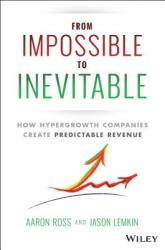 From Impossible To Inevitable - Aaron Ross, Jason Lemkin (2016)