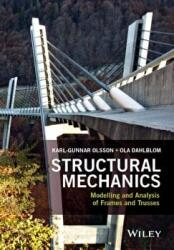 Structural Mechanics: Modelling and Analysis of Frames and Trusses (2016)