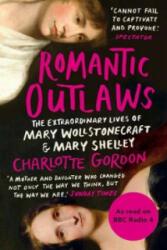 Romantic Outlaws - Charlotte Gordon (2016)