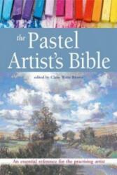 Pastel Artist's Bible - Claire Waite Brown (2016)