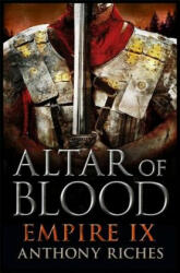 Altar of Blood: Empire IX - Anthony Riches (2016)