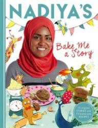 Nadiya's Bake Me a Story - Fifteen Stories and Recipes for Children (2016)