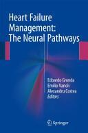 Heart Failure Management: The Neural Pathways (2016)