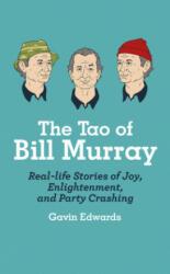 Tao of Bill Murray - Gavin Edwards (2016)