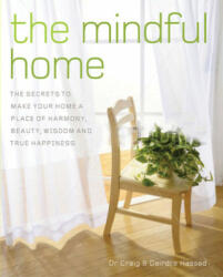Mindful Home - The Secrets to Making Your Home a Place of Harmony, Beauty, Wisdom and True Happiness (2015)