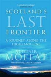 Scotland's Last Frontier - A Journey Along the Highland Line (2015)