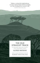 Old Straight Track - Alfred Watkins (2015)