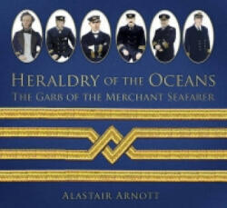 Heraldry of the Oceans - The Garb of the Merchant Seafarer (2015)