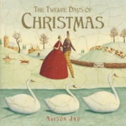 Twelve Days of Christmas - Alison Jay (2015)
