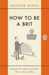 How to be a Brit - George Mikes (2015)
