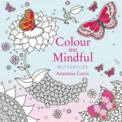 Colour Me Mindful: Butterflies - Anastasia Catris (2015)