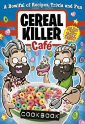 Cereal Killer Cafe Cookbook - Gary Keery, Alan Keery (2015)