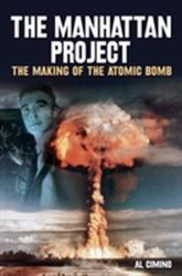Manhattan Project the Making of the Atomic Bomb - Al Cimino (2016)