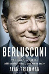 Berlusconi - The Epic Story of the Billionaire Who Took Over Italy (2015)