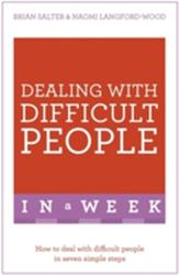 Dealing With Difficult People In A Week - Naomi Langford-Wood, Brian Salter (2016)
