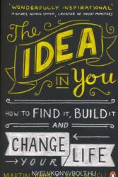 Martin Amor and Alex Pellew: The Idea in You: How to Find It, Build It, and Change Your Life (2016)