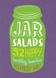 Jar Salads - 52 Happy, Healthy Lunches (2016)