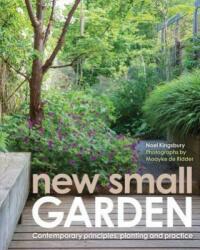 New Small Garden - Noel Kingsbury, Maayke De Ridder (ISBN: 9780711236806)
