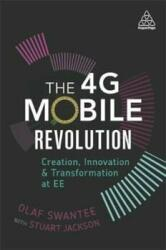 The 4g Mobile Revolution: Creation, Innovation and Transformation at Ee - Creation, Innovation and Transformation at EE (ISBN: 9780749479398)
