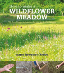 How to Make a Wildflower Meadow (ISBN: 9780993389238)