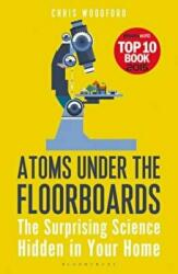 Atoms Under the Floorboards - Chris Woodford (2016)