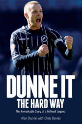 Dunne it the Hard Way - Alan Dunne (2016)