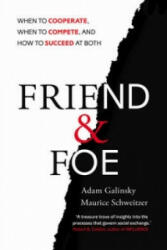 Friend and Foe - When to Cooperate, When to Compete, and How to Succeed at Both (2016)