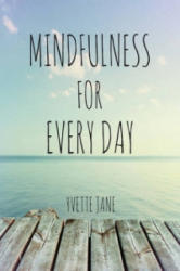 Mindfulness for Every Day (2016)