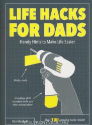 Life Hacks for Dads - Handy Hints to Make Life Easier (2016)