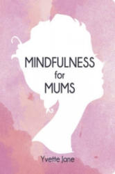 Mindfulness for Mums (2016)