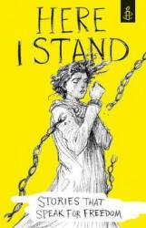 Here I Stand: Stories that Speak for Freedom - Amnesty International UK (2016)