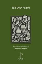 Ten War Poems - Andrew Motion (2016)
