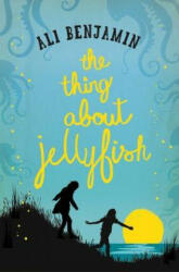 Thing about Jellyfish - Ali Benjamin (2016)