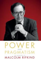 Power and Pragmatism - Malcolm Rifkind (2016)