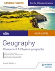 AQA AS/A-Level Geography Student Guide: Component 1: Physical Geography (2016)
