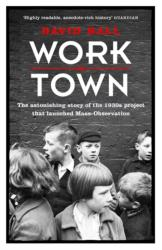 Worktown - The Astonishing Story of the Project That Launched Mass Observation (2016)
