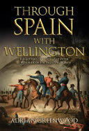 Through Spain with Wellington - The Letters of Lieutenant Peter Le Mesurier of the 'Fighting Ninth' (2016)