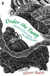 Under the Tump - Sketches of Real Life on the Welsh Borders (2016)