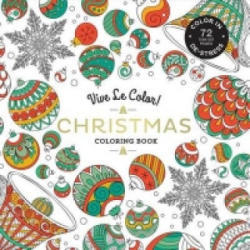 Vive Le Color! Christmas (Adult Coloring Book) - Abrams Noterie (2016)