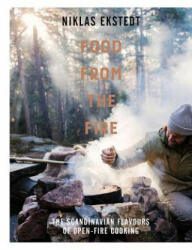 Food from the Fire - Niklas Ekstedt (2016)