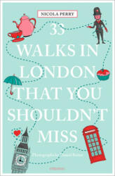 33 Walks in London the You Must Not Miss (ISBN: 9783954518869)